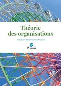Yvon Pesqueux et Pascale de Rozario - Théorie des organisations.
