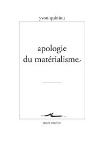 Yvon Quiniou - Apologie du matérialisme.