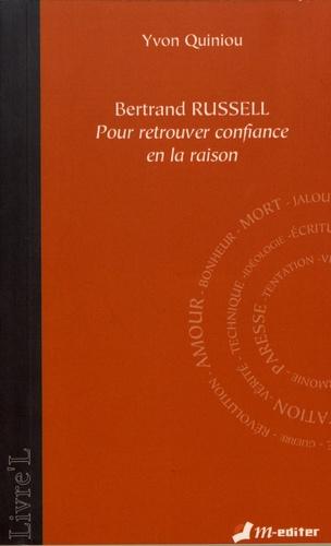 Bertrand Russell. Pour retrouver confiance en la raison