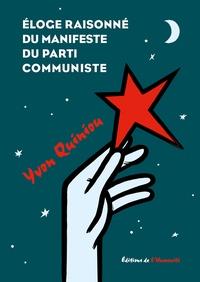 Yvon Quiniou - Eloge raisonné du manifeste du Parti communiste.