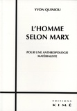 Yvon Quiniou - L'homme selon Marx - Pour une anthropologie matérialiste.
