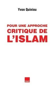 Yvon Quiniou - Pour une approche critique de l'islam.