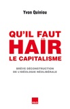 Yvon Quiniou - Qu'il faut haïr le capitalisme - Brève déconstruction de l'idéologie néolibérale.