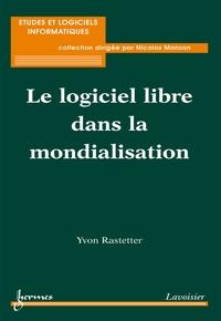Yvon Rastetter - Le logiciel libre dans la mondialisation.