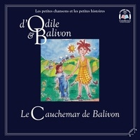 Yvon Rioux et Catherine Pinard - Le tour du monde  : Odile et Balivon : Le cauchemar de Balivon - Le cauchemar de Balivon.