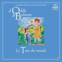 Yvon Rioux et Catherine Pinard - Le tour du monde  : Odile et Balivon : le tour du monde - Le tour du monde.