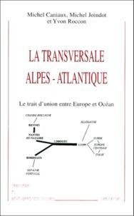 LA TRANSVERSALE ALPES-ATLANTIQUE. - Le trait dunion entre Europe et Océan.pdf