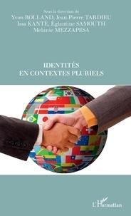 Yvon Rolland et Jean-Pierre Tardieu - Identités en contextes pluriels.