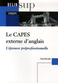Yvon Rolland - Le CAPES externe d'anglais - L'épreuve préprofessionnelle.