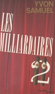 Yvon Samuel - Les milliardaires II.