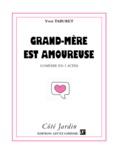 Yvon Taburet - Grand-mère est amoureuse : comédie en trois actes.