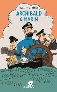 Yvon Thalamer - Archibald le marin.
