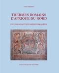 Yvon Thébert - Thermes romains d'Afrique du Nord et leur contexte méditerranéen - Etudes d'histoire et d'archéologie.