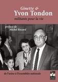 Yvon Tondon - Ginette & Yvon Tondon, militants pour la vie - De l'usine à l'Assemblée nationale.