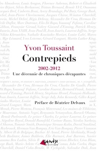 Yvon Toussaint - Contrepieds - 2002-2012, dix ans de chroniques décapantes.