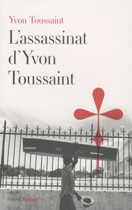 Yvon Toussaint - L'assassinat d'Yvon Toussaint.