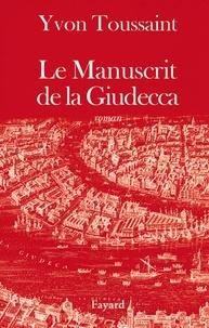 Yvon Toussaint - Le Manuscrit de la Giudecca.