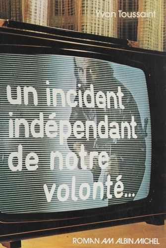 Un Incident indépendant de notre volonté