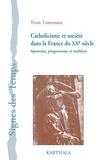 Yvon Tranvouez - Catholicisme et société dans la France du XXe siècle - Apostolat, progressisme et tradition.
