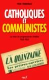 Yvon Tranvouez - Catholiques et communistes - La crise du progressisme chrétien 1950-1955.