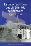 Yvon Tranvouez - La décomposition des chrétientés occidentales (1950-2010).