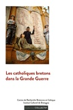 Yvon Tranvouez - Les catholiques bretons dans la Grande Guerre - Actes du colloque de Sainte-Anne-d'Auray (14-15 octobre 2016).