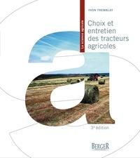 Yvon Tremblay - Choix et entretien des tracteurs agricoles, 3e édition.