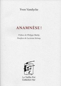 Yvon Vandycke - Anamnèse!.