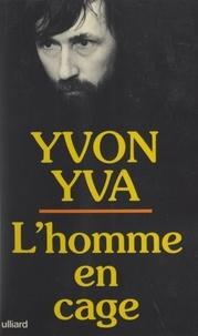 Yvon Yva - L'homme en cage.