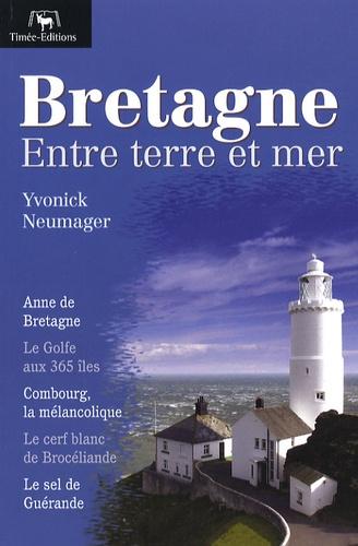 Yvonick Neumager - Bretagne - Entre terre et mer.