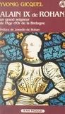 Yvonig Gicquel et Josselin de Rohan - Alain IX de Rohan (1382-1462) - Un grand seigneur de l'Âge d'or de la Bretagne.