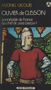 Yvonig Gicquel et Josselin de Rohan - Olivier de Clisson (1336-1407) - Connétable de France ou chef de parti breton ?.