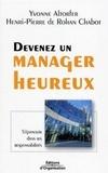 Yvonne Altorfer et Henri-Pierre de Rohan Chabot - Devenez un manager heureux - S'épanouir dans ses responsabilités.