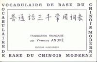 Yvonne André - Vocabulaire de base du chinois moderne - Chinois-français.