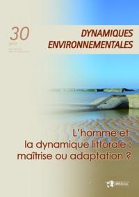 Yvonne Battiau-Queney et Yannick Lageat - Homme doit-il maîtriser le littoral (L') ? - Dynamiques Environnementales 30.