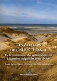 Yvonne Battiau Queney et Christine Clus-Auby - Les Ateliers de l'EUCC-France - De la connaissance des systèmes littoraux à la gestion intégrée des zones côtières.