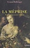 Yvonne Bellenger - La méprise - Histoire d'un inceste innocent, roman.