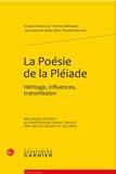 Yvonne Bellenger et Jean Céard - La poésie de la Pléiade - Héritage, influences, transmission.