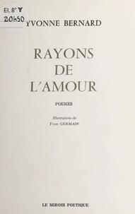 Yvonne Bernard - Rayons de l'amour.