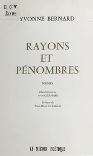Yvonne Bernard - Rayons et pénombres.