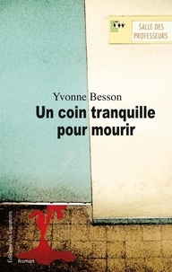 Yvonne Besson - Un coin tranquille pour mourir.