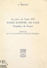 Yvonne Brunel et Xavier de Bourbon - La mère de Louis XVI, Marie-Josèphe de Saxe, Dauphine de France.
