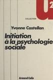 Yvonne Castellan - Initiation à la psychologie sociale.