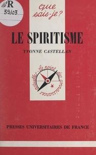 Yvonne Castellan et Paul Angoulvent - Le spiritisme.