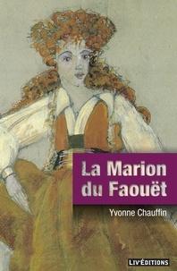 Yvonne Chauffin - La Marion du Faouët - Une biographie surprenante.