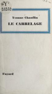 Yvonne Chauffin - Le carrelage.