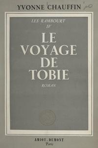 Yvonne Chauffin - Les Rambourt (4). Le voyage de Tobie.