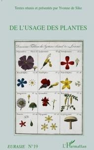 Yvonne de Sike - De l'usage des plantes.