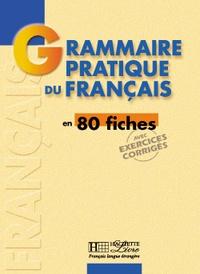 Yvonne Delatour et Maylis Léon-Dufour - Grammaire pratique du français en 80 fiches.
