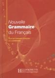 Yvonne Delatour et Dominique Jennepin - Nouvelle Grammaire du Français - Cours de Civilisation Française de la Sorbonne.